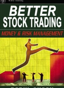 Better Stock Trading : Money and Risk Management