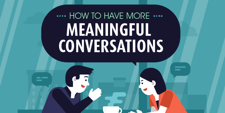 How to have more meaningful conversations at work